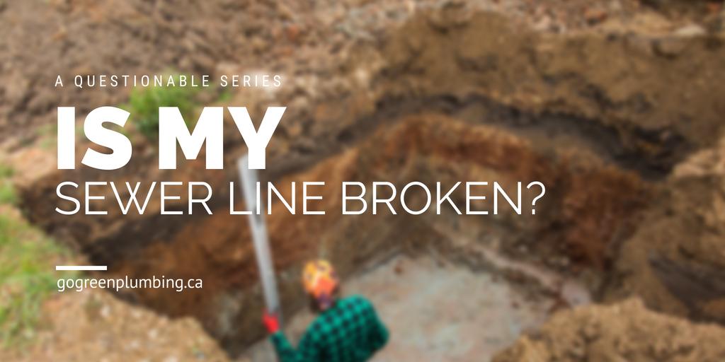 Is My Sewer Line Broken?